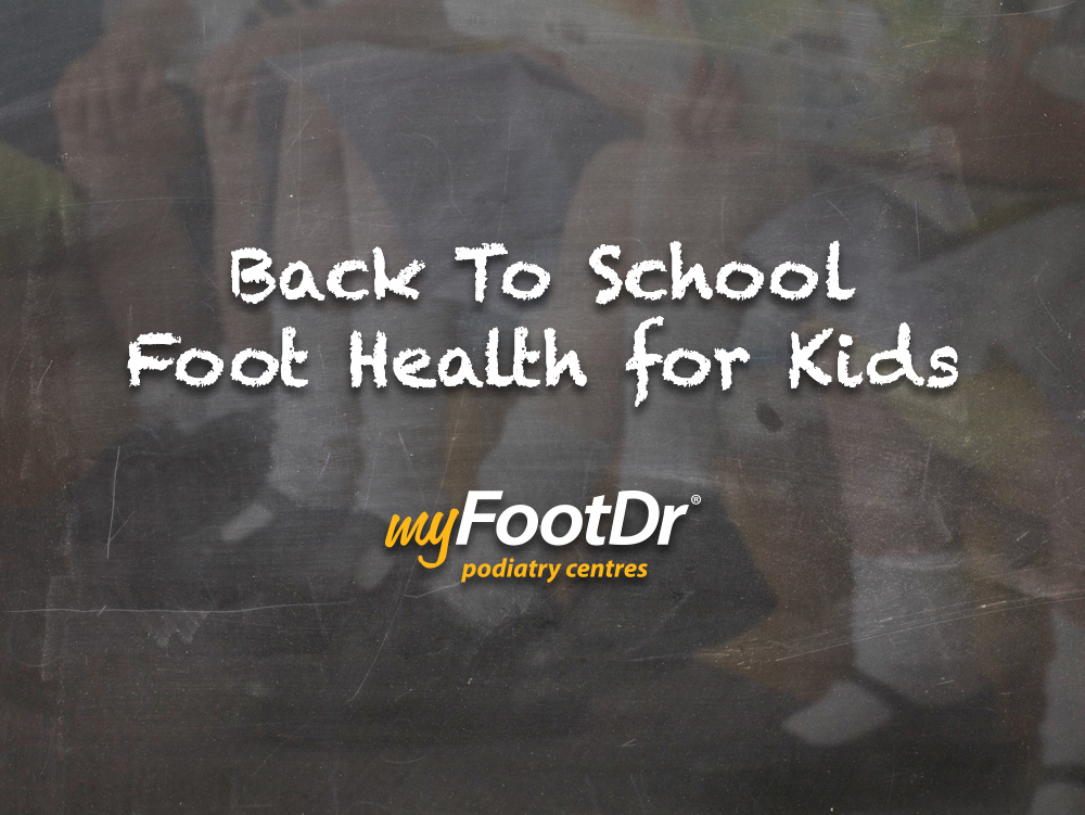 My FootDr back to school foot health for kids
